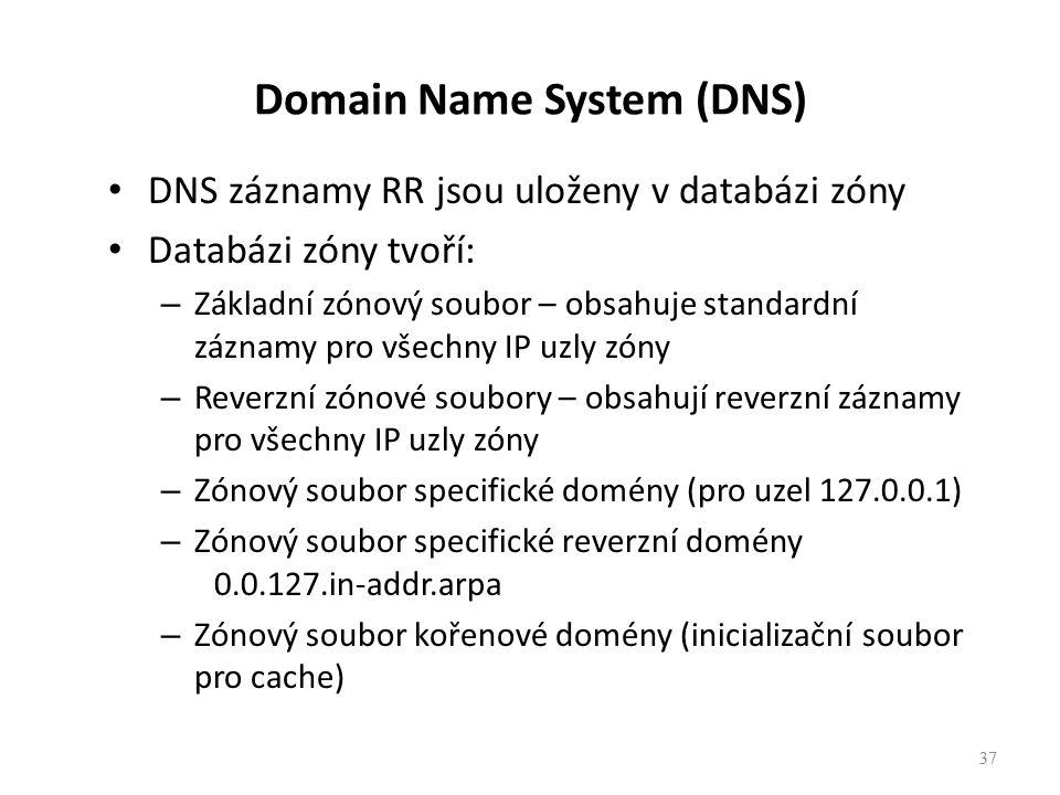 37 DNS záznamy RR jsou uloženy v databázi zóny Databázi zóny tvoří: – Základní zónový soubor – obsahuje standardní záznamy pro všechny IP uzly zóny – Reverzní zónové soubory – obsahují reverzní záznamy pro všechny IP uzly zóny – Zónový soubor specifické domény (pro uzel 127.0.0.1) – Zónový soubor specifické reverzní domény 0.0.127.in-addr.arpa – Zónový soubor kořenové domény (inicializační soubor pro cache) 37 Domain Name System (DNS)