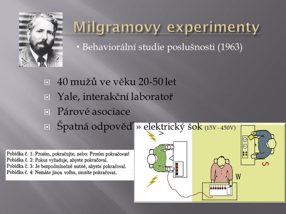  Behaviorální studie poslušnosti (1963)  40 mužů ve věku 20-50 let  Yale, interakční laboratoř  Párové asociace  Špatná odpověď » elektrický šok (15V - 450V)