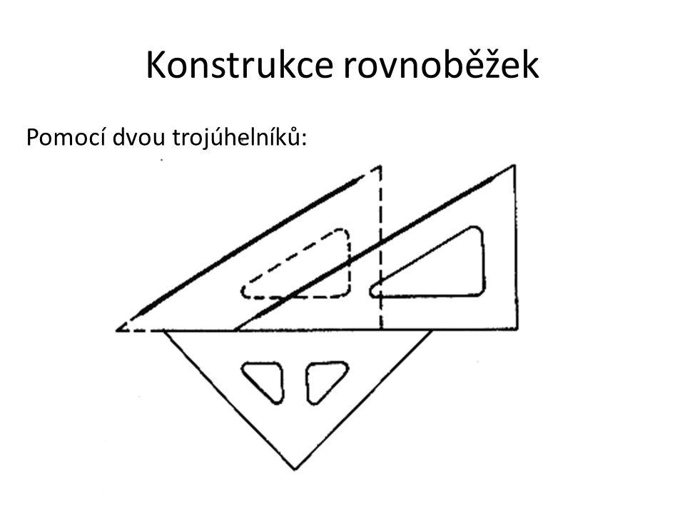 Konstrukce rovnoběžek Pomocí dvou trojúhelníků: