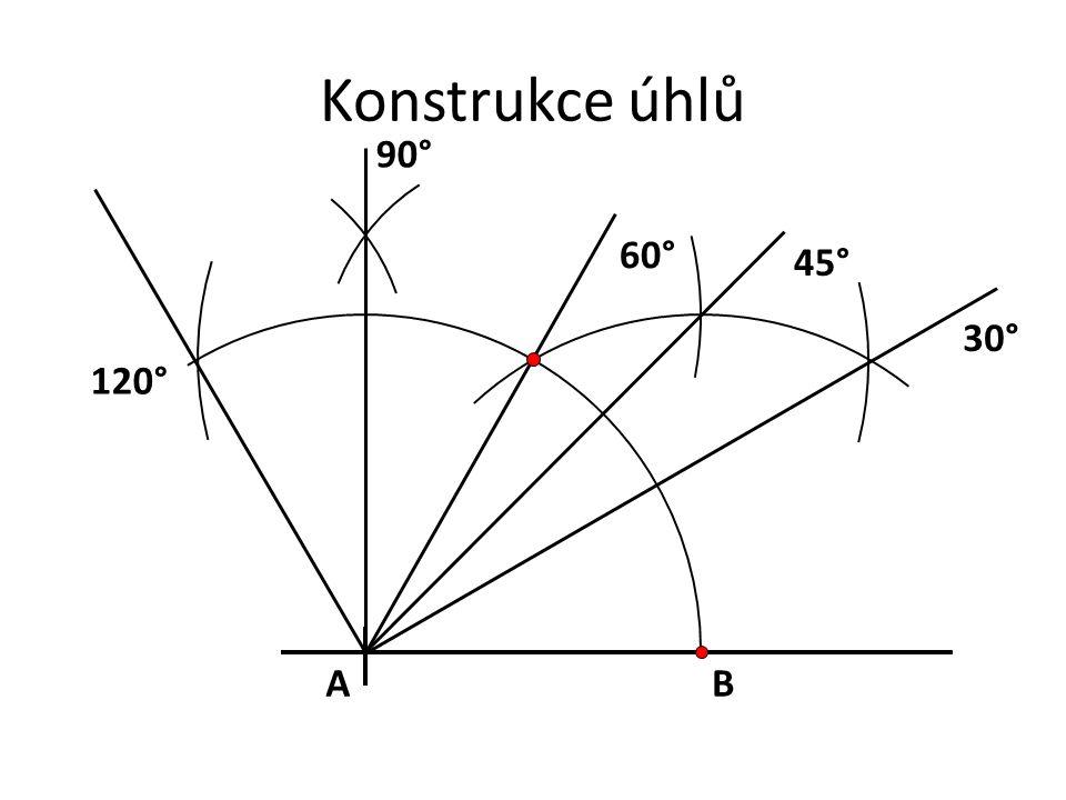 Konstrukce úhlů AB 60° 120° 90° 45° 30°
