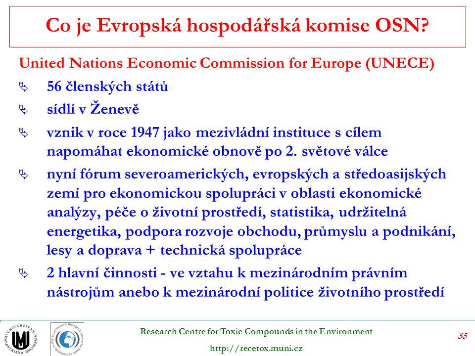 35 Research Centre for Toxic Compounds in the Environment http://recetox.muni.cz Co je Evropská hospodářská komise OSN.