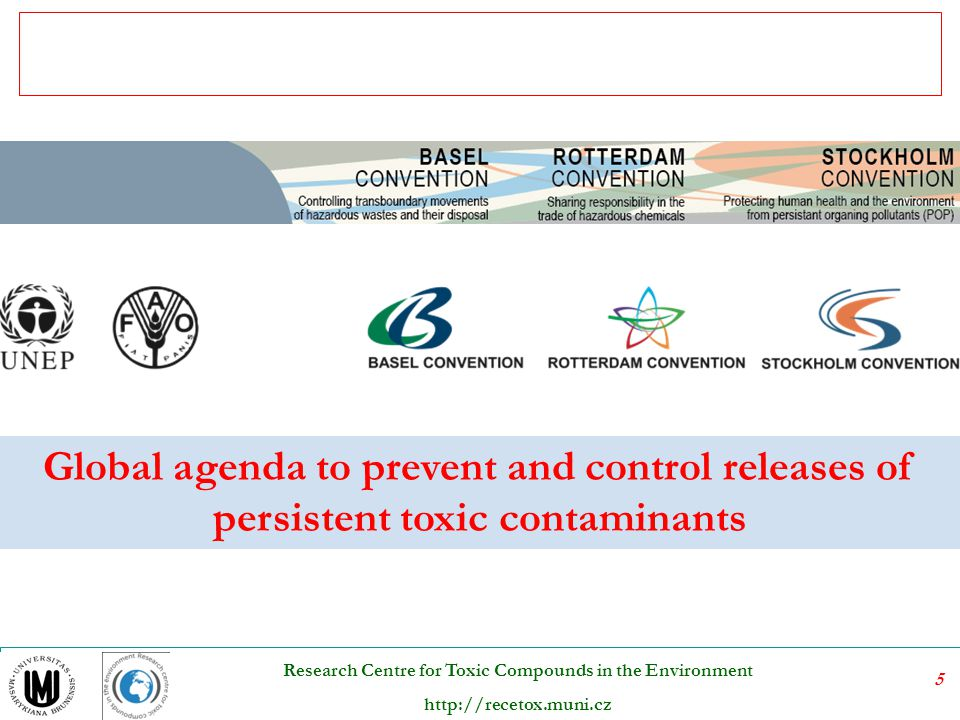6 Research Centre for Toxic Compounds in the Environment http://recetox.muni.cz Global Chemicals Policy Goals: from Stockholm 1972, Rio 1992 and Johannesburg 2002 Stockholm principle 13: States should adopt an integrated and coordinated approach to their development planning so … that development is compatible with the need to protect and improve environment for the benefit of their population. Rio Agenda 21, Chapter 19: Environmentally Sound Management Of Toxic Chemicals, Including Prevention Of Illegal International Traffic In Toxic And Dangerous Products World Summit on Sustainable Development (WSSD 2002) By 2020 chemicals are to be used and produced in ways that lead to the minimization of significant adverse effects on human health and the environment