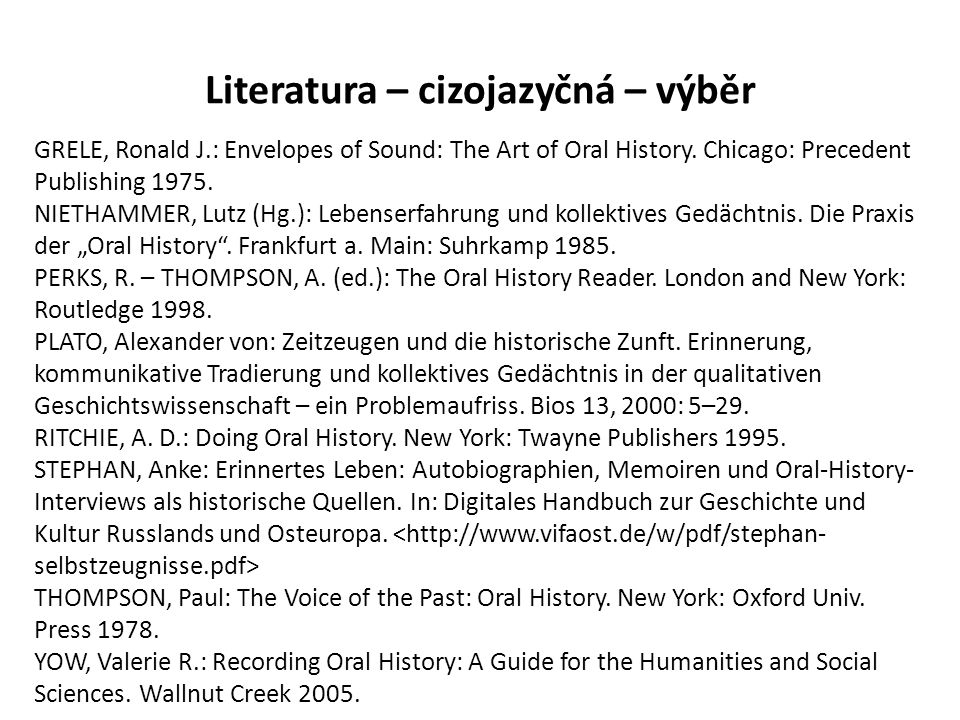 Literatura – cizojazyčná – výběr GRELE, Ronald J.: Envelopes of Sound: The Art of Oral History.