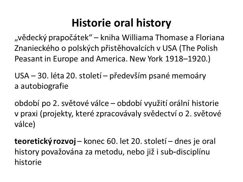 "Historie oral history ""vědecký prapočátek"" – kniha Williama Thomase a Floriana Znanieckého o polských přistěhovalcích v USA (The Polish Peasant in Eur"