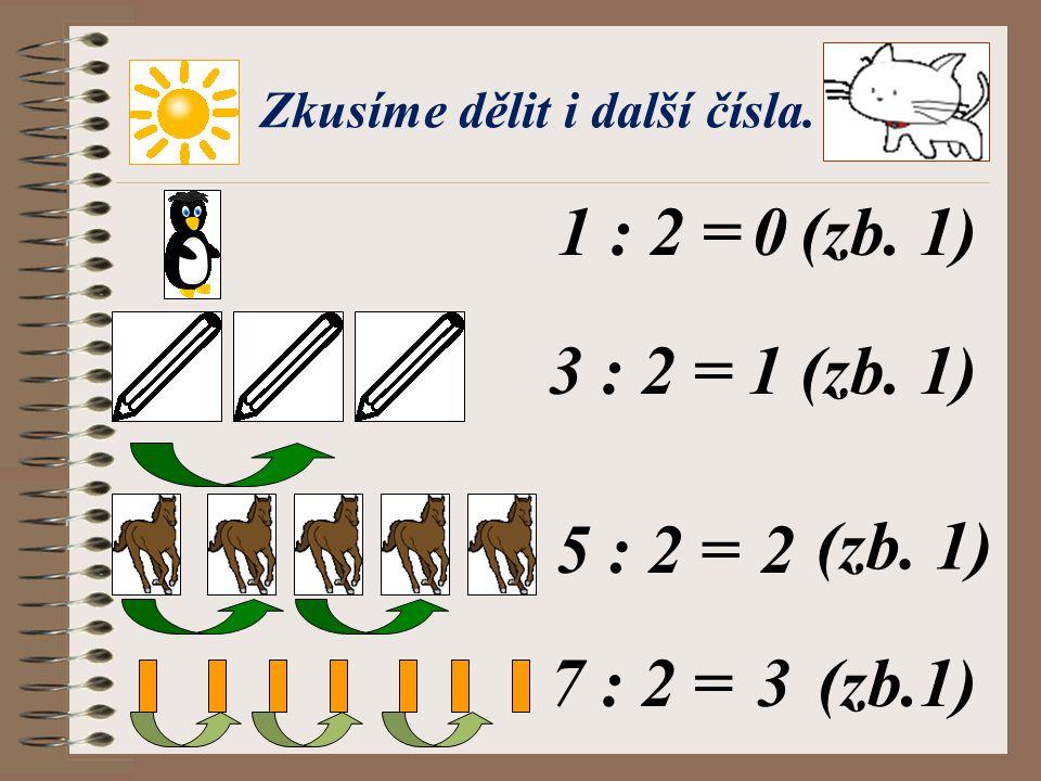 Můžeme dělit číslem 2 čísla, která nejsou násobky čísla 2? Ano, můžeme. Když číslem 2 vydělíme číslo, které není jeho násobkem, dostaneme neúplný podí