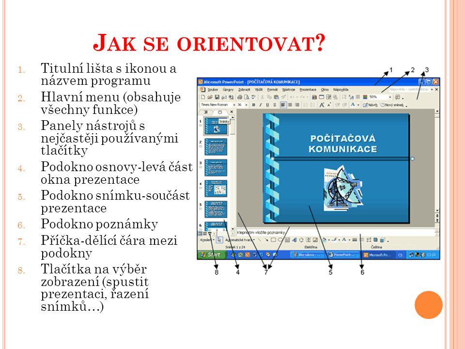 J AK SE ORIENTOVAT . 1. Titulní lišta s ikonou a názvem programu 2.