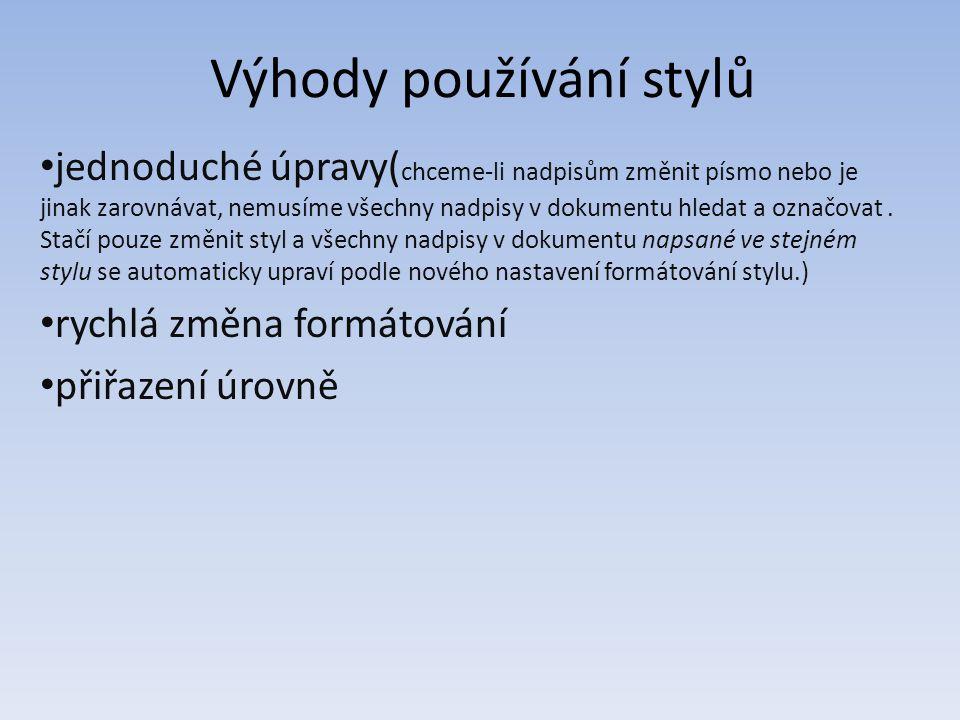Typy stylů 1.Styl odstavce - řídí všechny prvky vzhledu odstavce, například zarovnání textu, zarážky tabulátorů, řádkování nebo ohraničení, a může obsahovat formátování znaků.