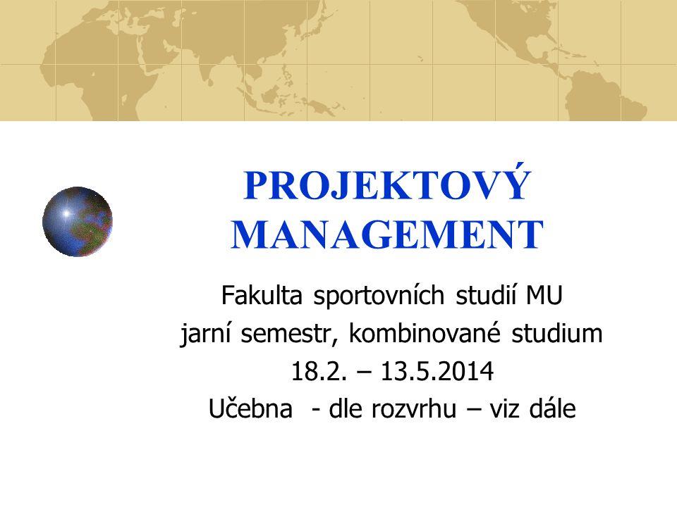 7.Přednáška 25.4.2014 – A 34 225 11.45 – 13.00 Projektová praxe včetně příkladů Přednášející Mgr.