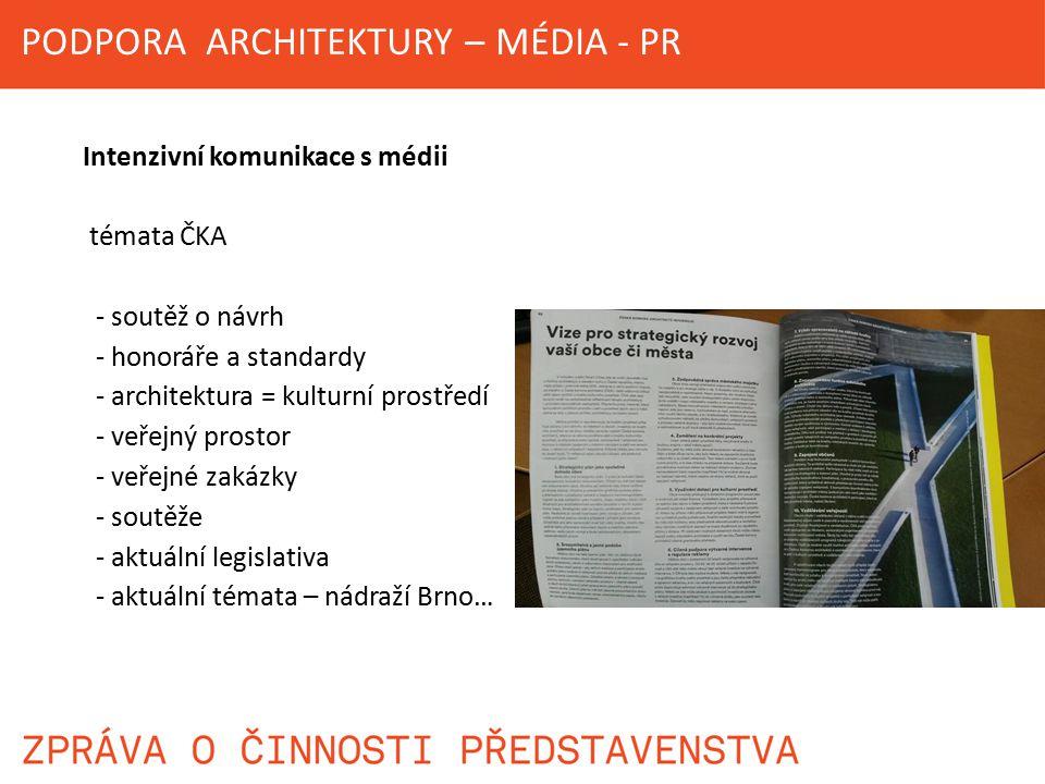 Intenzivní komunikace s médii témata ČKA - soutěž o návrh - honoráře a standardy - architektura = kulturní prostředí - veřejný prostor - veřejné zakáz