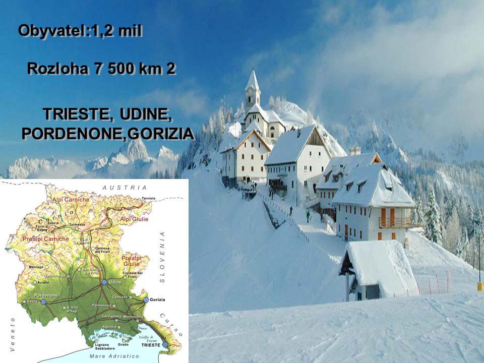 Obyvatel:1,2 mil Rozloha 7 500 km 2 TRIESTE, UDINE, PORDENONE,GORIZIA