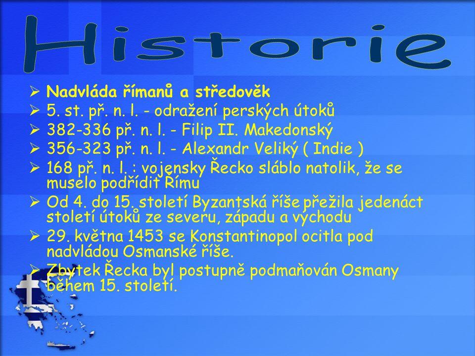  Nadvláda římanů a středověk  5. st. př. n. l. - odražení perských útoků  382-336 př. n. l. - Filip II. Makedonský  356-323 př. n. l. - Alexandr V