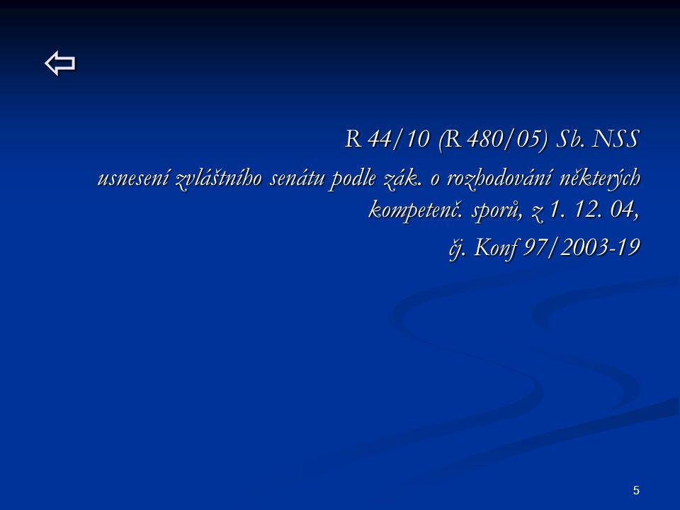 5  R 44/10 (R 480/05) Sb. NSS usnesení zvláštního senátu podle zák. o rozhodování některých kompetenč. sporů, z 1. 12. 04, čj. Konf 97/2003-19 čj. Ko