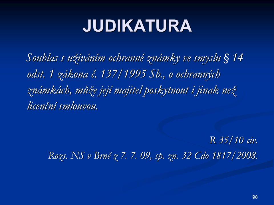 JUDIKATURA Souhlas s užíváním ochranné známky ve smyslu 14 odst. 1 zákona č. 137/1995 Sb., o ochranných známkách, může její majitel poskytnout i jinak