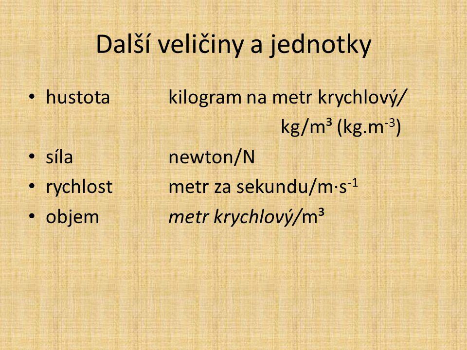 Symboly veličin Každá veličina má vedle jednotky také symbol, zkus si sám/a vzpomenout a doplnit do následující tabulky:
