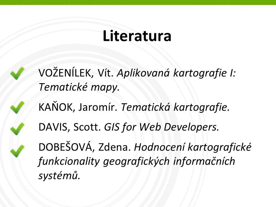 Literatura VOŽENÍLEK, Vít. Aplikovaná kartografie I: Tematické mapy.