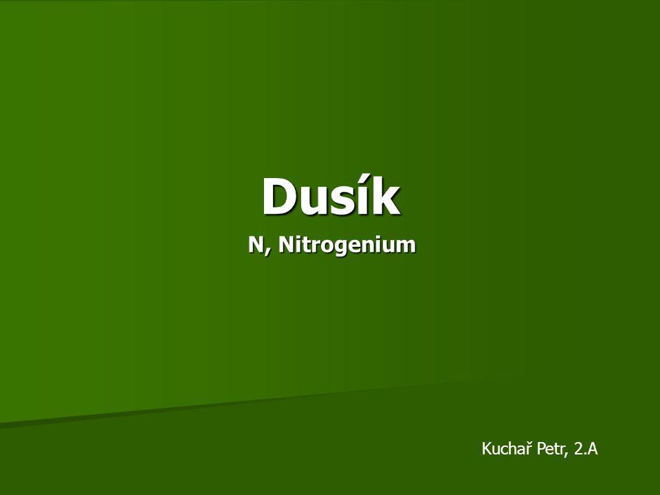 Charakteristika Lat.Nitrogenium, značka N Lat.
