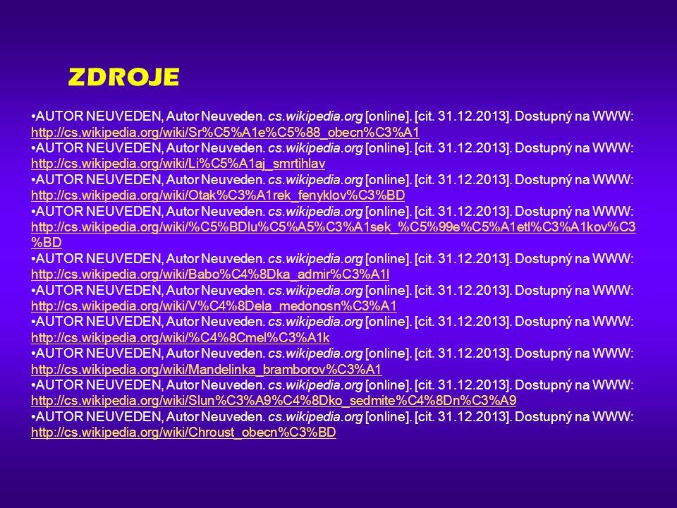 ZDROJE AUTOR NEUVEDEN, Autor Neuveden. cs.wikipedia.org [online]. [cit. 31.12.2013]. Dostupný na WWW: http://cs.wikipedia.org/wiki/Sr%C5%A1e%C5%88_obe