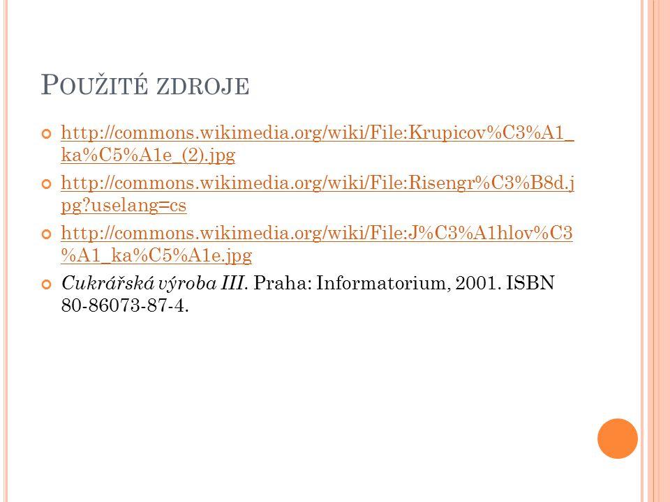 P OUŽITÉ ZDROJE http://commons.wikimedia.org/wiki/File:Krupicov%C3%A1_ ka%C5%A1e_(2).jpg http://commons.wikimedia.org/wiki/File:Risengr%C3%B8d.j pg?us