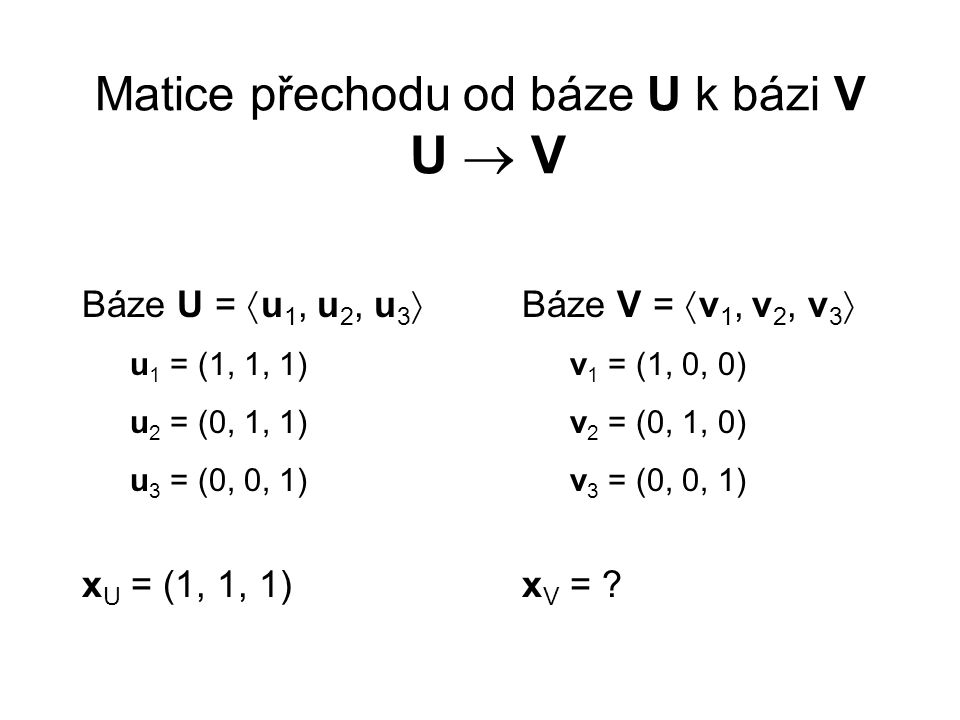 Určete inverzní matici det(A) = = 6 + 30 + 6 – 3 – 20 – 18 = = 1  0  A -1 existuje