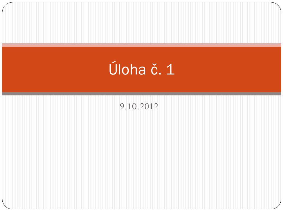 9.10.2012 Úloha č. 1