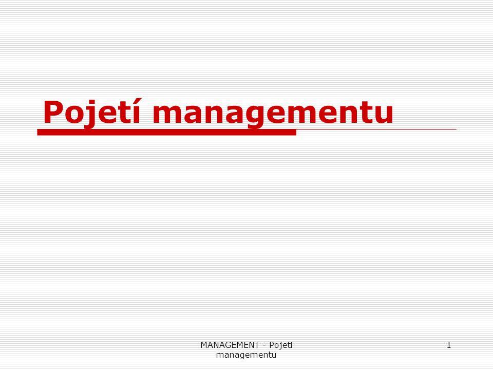 MANAGEMENT - Pojetí managementu 2 Řízení  širší pojem než management  chápeme jako vztah mezi prvkem, který řídí (řídící subjekt) a prvkem, který je řízen (řízený objekt)