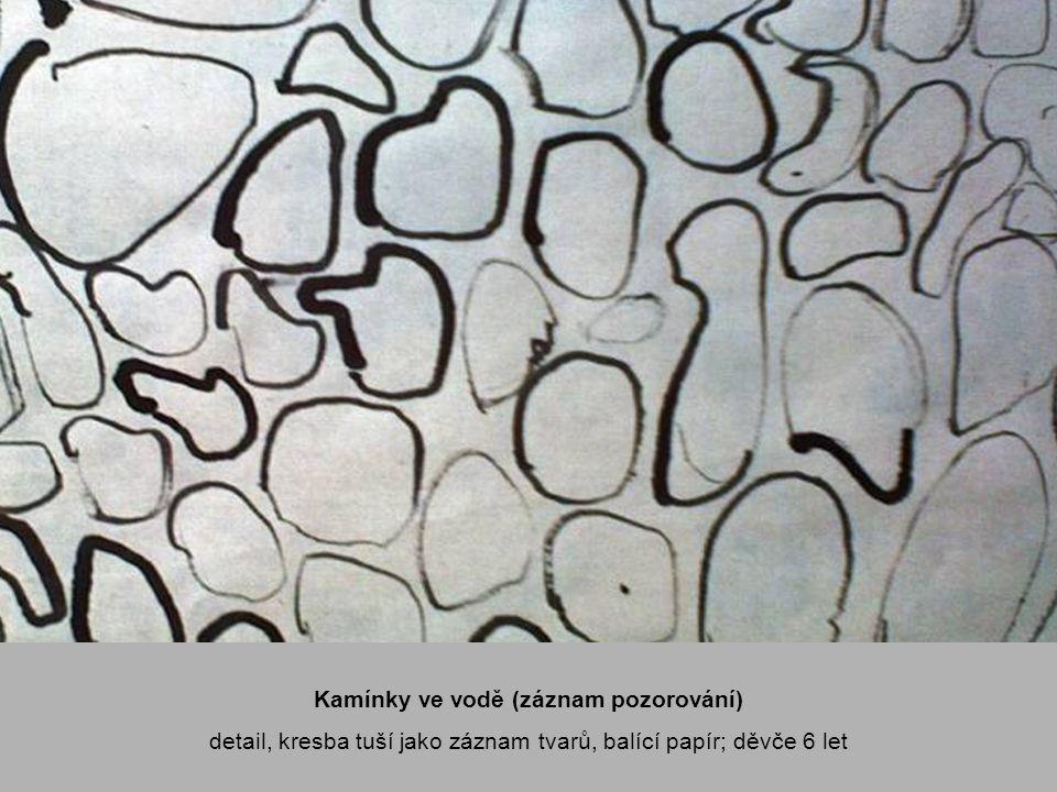 Kamínky ve vodě (záznam pozorování) detail, kresba tuší jako záznam tvarů, balící papír; děvče 6 let