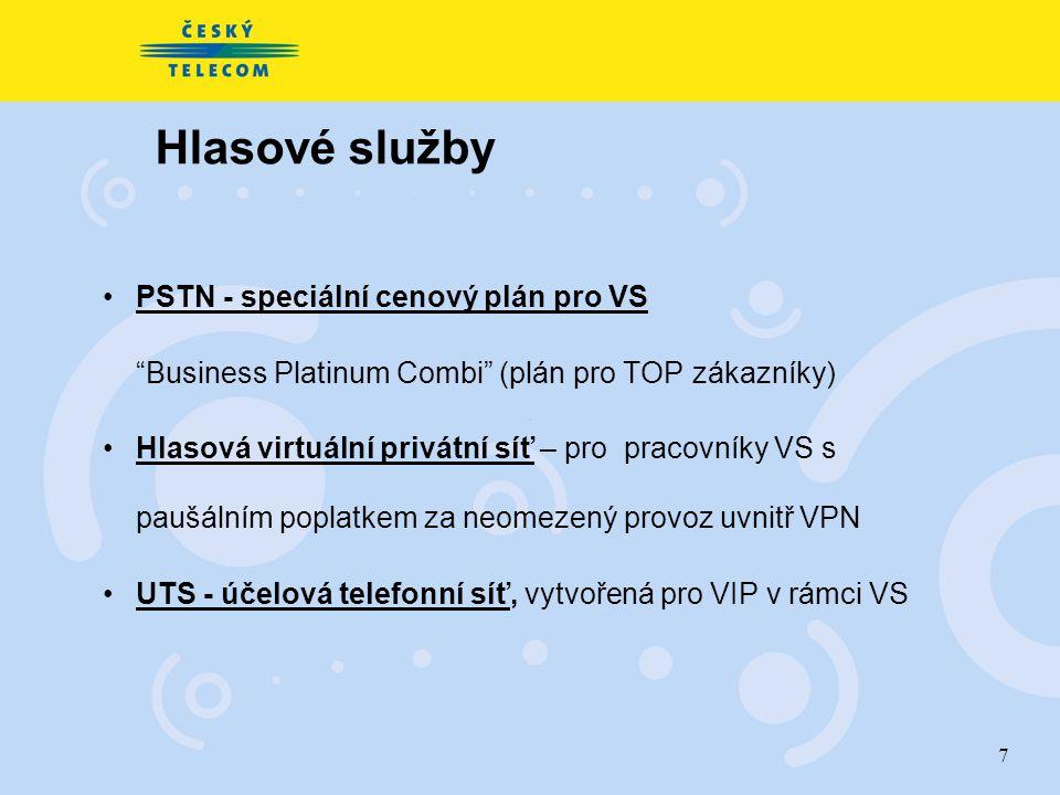 7 Hlasové služby PSTN - speciální cenový plán pro VS Business Platinum Combi (plán pro TOP zákazníky) Hlasová virtuální privátní síť – pro pracovníky VS s paušálním poplatkem za neomezený provoz uvnitř VPN UTS - účelová telefonní síť, vytvořená pro VIP v rámci VS
