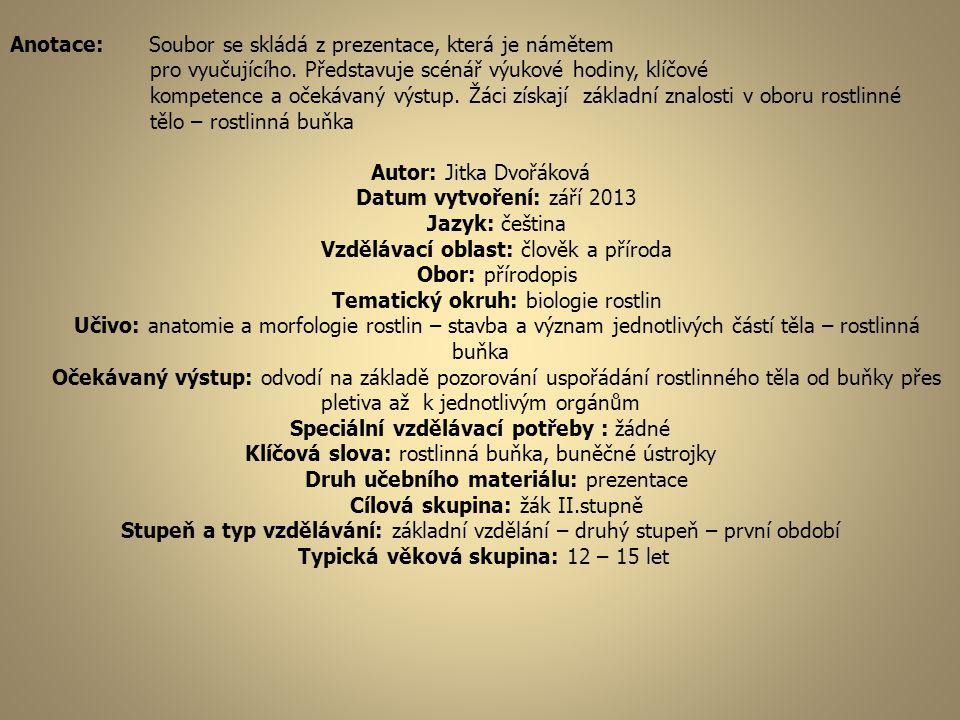Anotace: Soubor se skládá z prezentace, která je námětem pro vyučujícího.