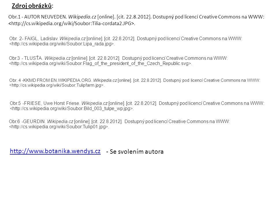Obr.1 - AUTOR NEUVEDEN. Wikipedia.cz [online]. [cit. 22.8.2012]. Dostupný pod licencí Creative Commons na WWW:. Obr. 2- FAIGL, Ladislav. Wikipedia.cz
