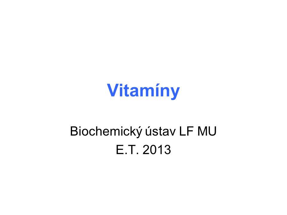 Vitamíny Biochemický ústav LF MU E.T. 2013