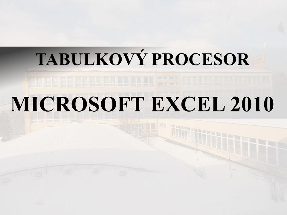 TABULKOVÝ PROCESOR MICROSOFT EXCEL 2010