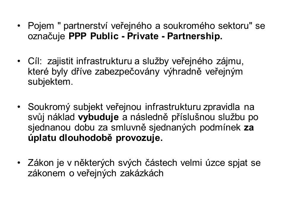 Pojem partnerství veřejného a soukromého sektoru se označuje PPP Public - Private - Partnership.