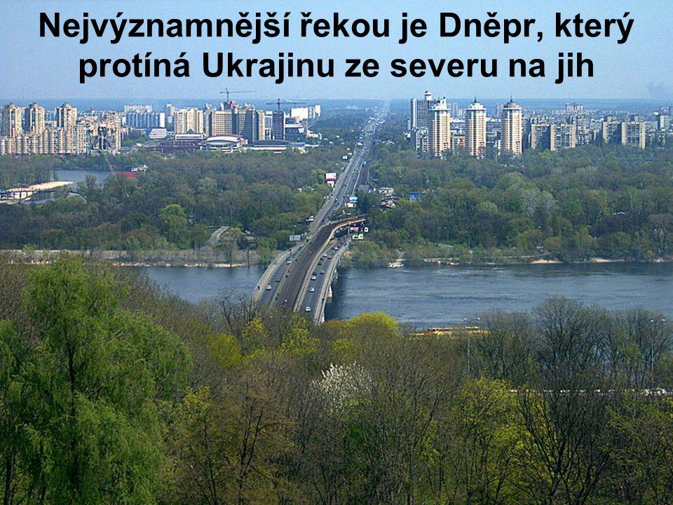 Nejvýznamnější řekou je Dněpr, který protíná Ukrajinu ze severu na jih