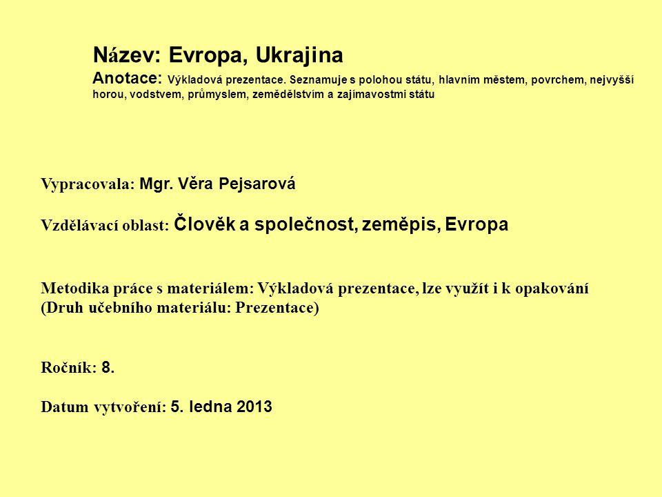 N á zev: Evropa, Ukrajina Anotace: Výkladová prezentace.