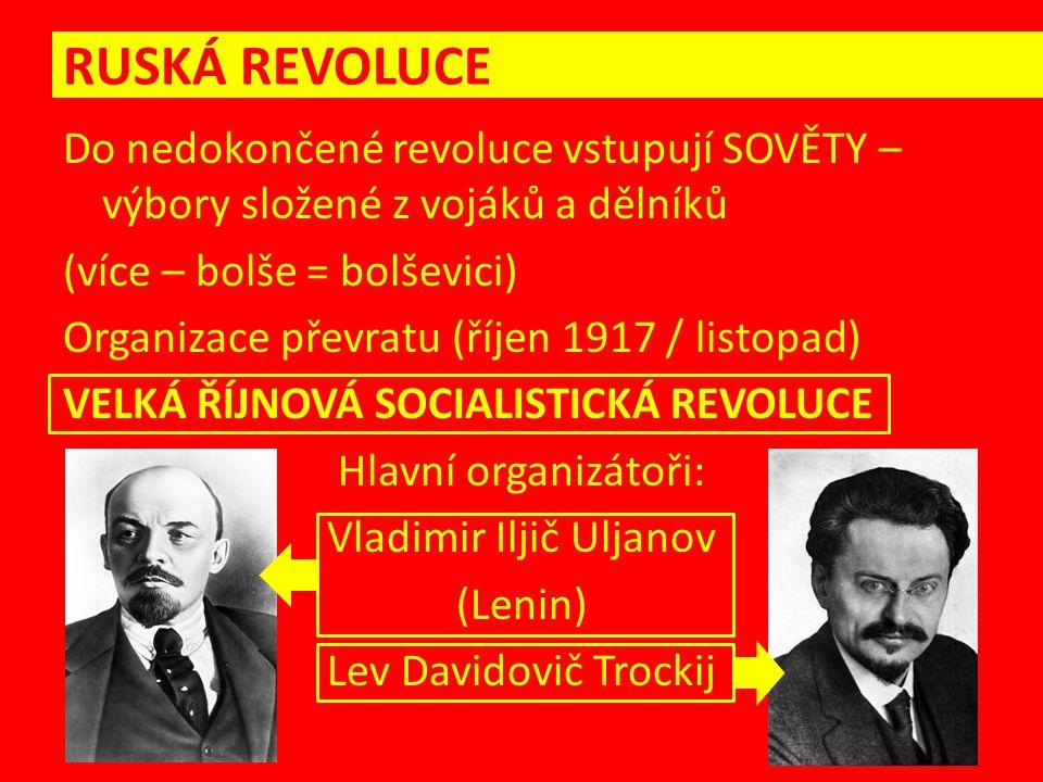 Občanská válka v Rusku = proti sobě bojují příslušníci stejného národa = část Rusů nesouhlasí s bolševickým převratem V té době (březen 1918) ještě trvala 1.