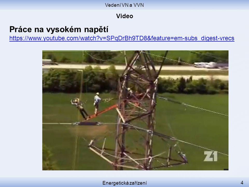 Vedení VN a VVN Energetická zařízení 4 Práce na vysokém napětí https://www.youtube.com/watch?v=SPqDrBh9TD8&feature=em-subs_digest-vrecs