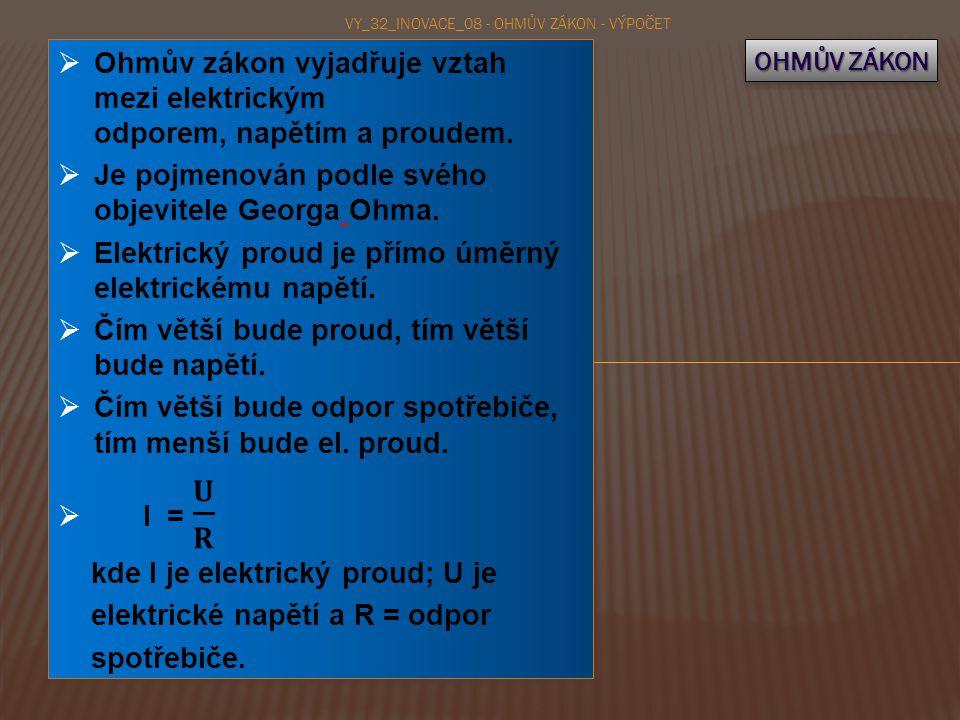 VY_32_INOVACE_08 - OHMŮV ZÁKON - VÝPOČET OHMŮV ZÁKON