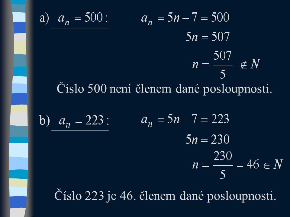 Zjistěte, zda jsou čísla a) 289; b) 223; c) 361; d) 1 000 členy posloupnosti {n 2 + 2n + 1} 1 ∞.