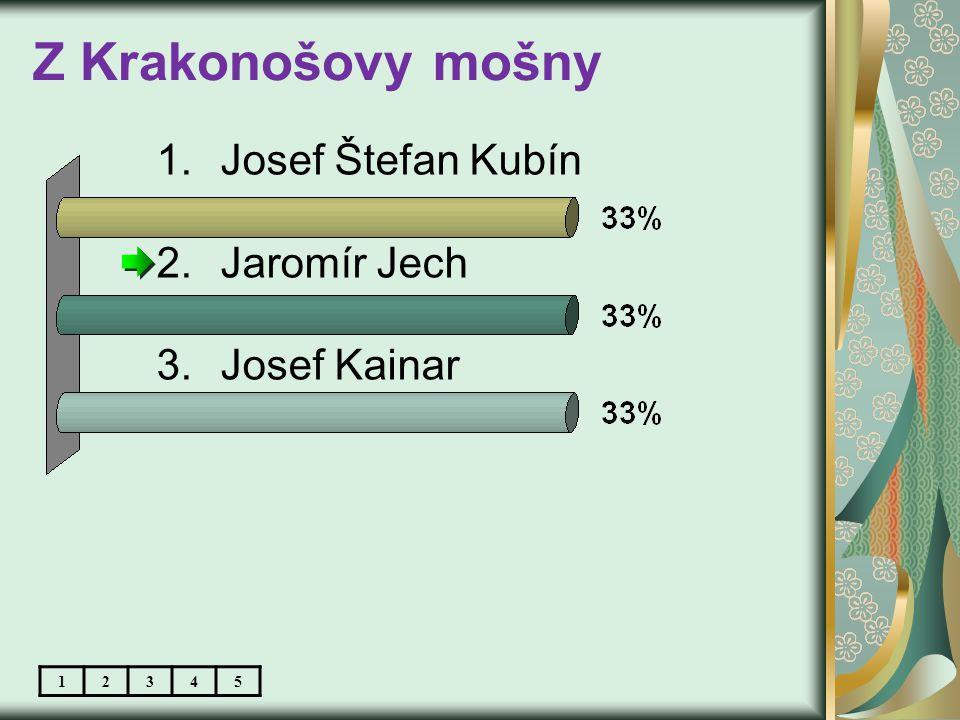 Z Krakonošovy mošny 1.Josef Štefan Kubín 2.Jaromír Jech 3.Josef Kainar 12345