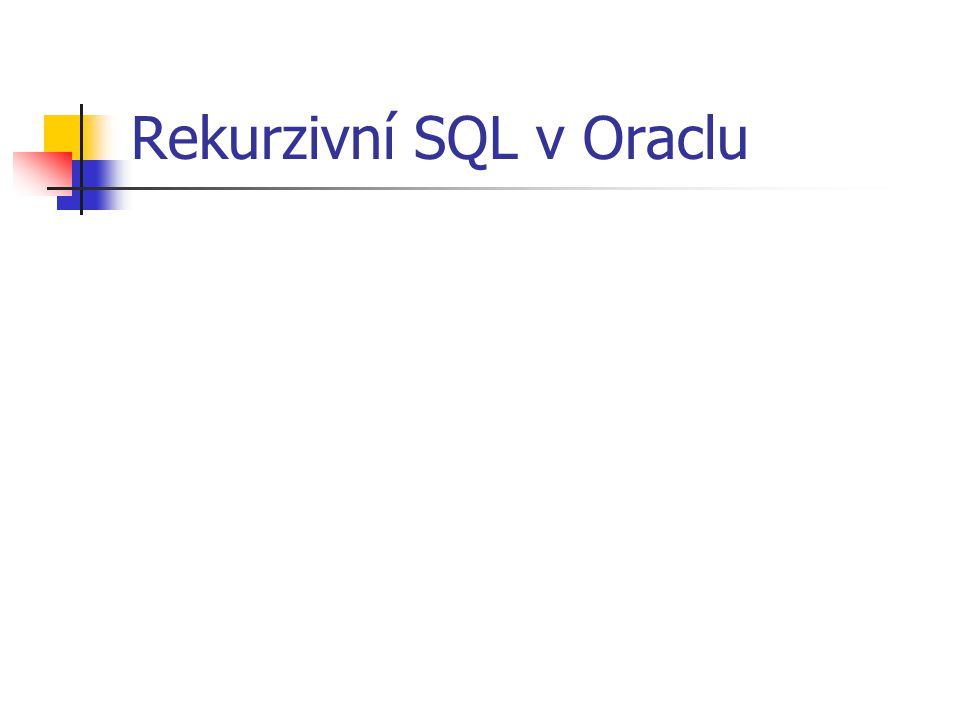 Rekurzivní SQL v Oraclu