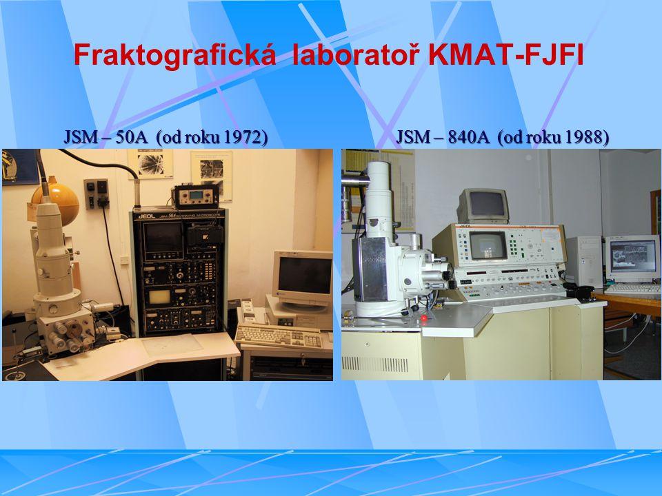 Fraktografická laboratoř KMAT-FJFI JSM – 50A (od roku 1972) JSM – 840A (od roku 1988)