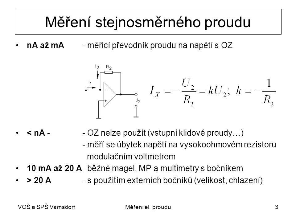 VOŠ a SPŠ VarnsdorfMěření el. proudu3 Měření stejnosměrného proudu nA až mA - měřicí převodník proudu na napětí s OZ < nA - - OZ nelze použít (vstupní