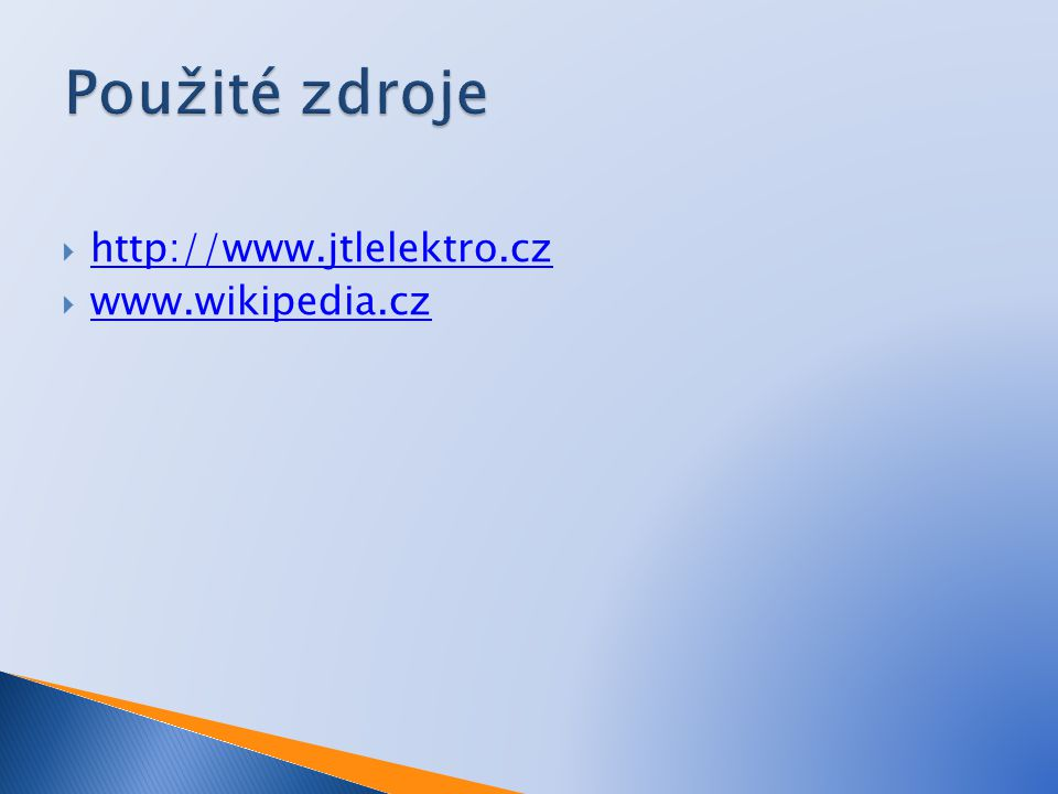  http://www.jtlelektro.cz http://www.jtlelektro.cz  www.wikipedia.cz www.wikipedia.cz