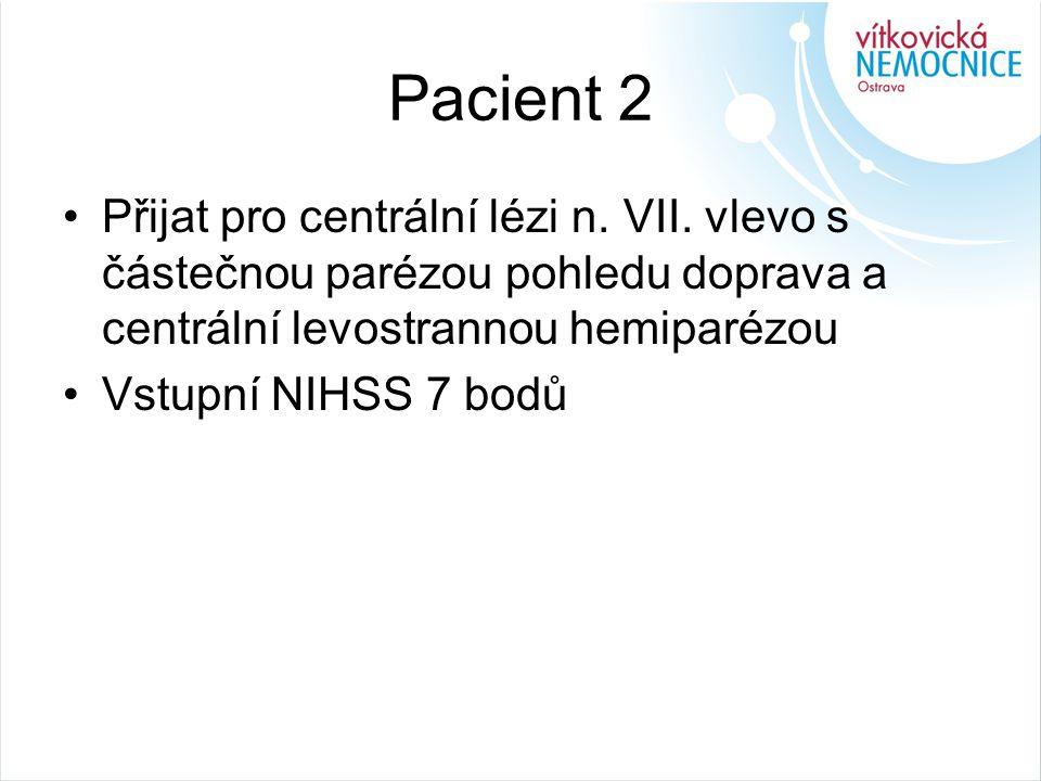 Pacient 2 Přijat pro centrální lézi n.VII.