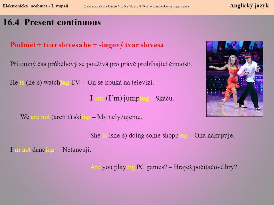 16.4 Present continuous Elektronická učebnice - I.