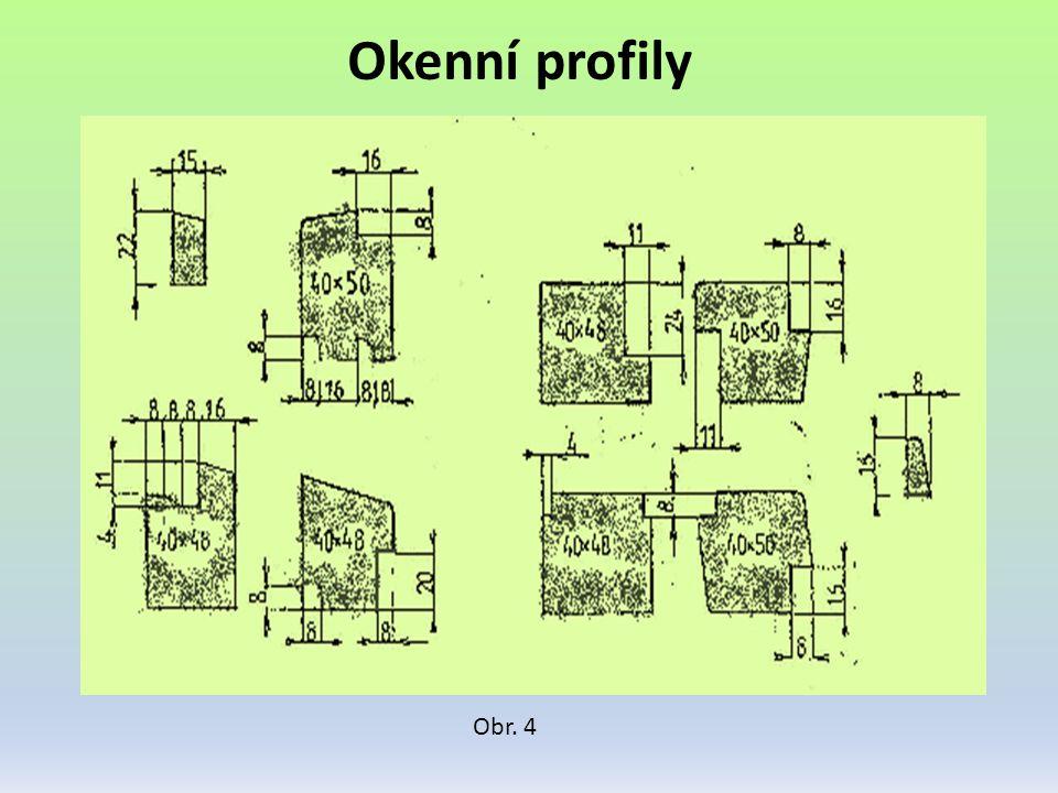 Okenní profily Obr. 4