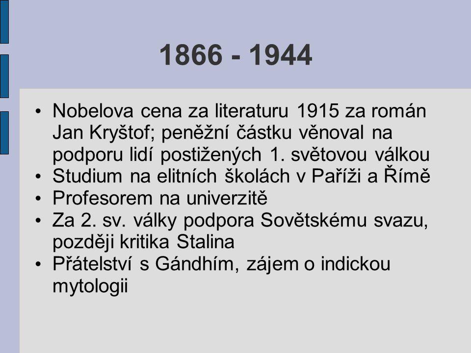 1866 - 1944 Nobelova cena za literaturu 1915 za román Jan Kryštof; peněžní částku věnoval na podporu lidí postižených 1.