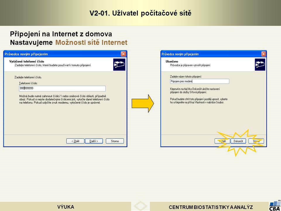 CENTRUM BIOSTATISTIKY A ANALÝZ VÝUKA V2-01.V2-01.