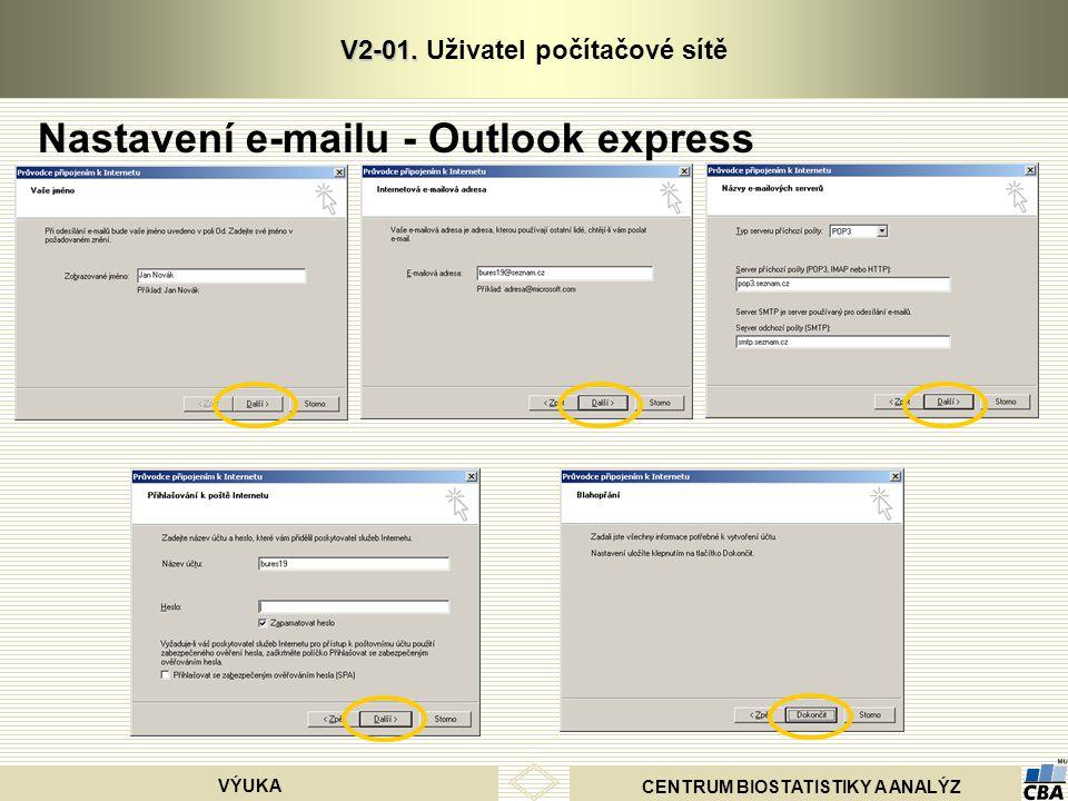 CENTRUM BIOSTATISTIKY A ANALÝZ VÝUKA V2-01. V2-01. Uživatel počítačové sítě Nastavení e-mailu - Outlook express