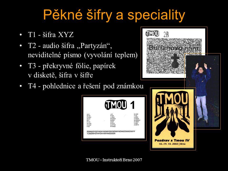 """TMOU - Instruktoři Brno 2007 Pěkné šifry a speciality T1 - šifra XYZ T2 - audio šifra """"Partyzán"""", neviditelné písmo (vyvolání teplem) T3 - překryvné f"""